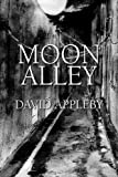 Moon Alley, David Appleby, 1599260980