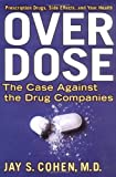 Over Dose, Jay S. Cohen, 158542370X