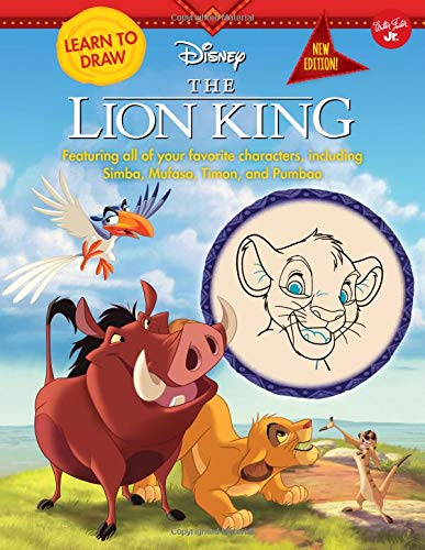 Learn to Draw Disney The Lion King: New edition! Featuring all of your favorite characters, including Simba, Mufasa, Timon, and Pumbaa (Easy Step By Step Drawings Of Disney Characters)
