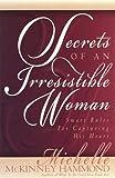 Secrets of an Irresistible Woman, Michelle McKinney-Hammond, 1565078438