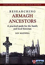Researching Armagh Ancestors (County Guides for the Family and Local Historian)