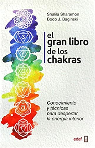 EL GRAN LIBRO DE LOS CHAKRAS (Psicología y Autoayuda ...