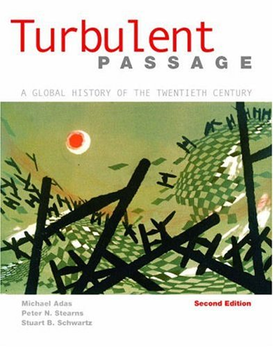 Turbulent Passage: A Global History of the Twentieth Century (2nd Edition)