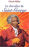 Le Chevalier de Saint-George par Ribbe