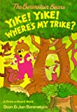 The Berenstain Bears Yike! Yike! Where's My Trike?, Stan Berenstain and Jan Berenstain, 0679875778