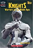 Knights: Warriors of the Middle Ages (High Interest Books: Way of the Warrior)