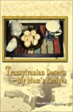 Transylvanian Deserts - My Mom's Recipes, Nicoleta D. Popoviciu, 0595214517