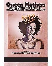 Queen Mothers: Articulating the Spirit of Black Women Teacher-Leaders