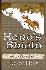 Hero's Shield (Tapestry of Cumbria) (Volume 1) Paperback