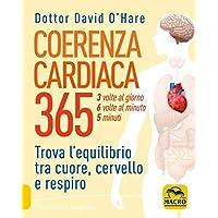 Coerenza cardiaca 365. 3 volte al giorno, 6 volte al minuto, 5 minuti. I benefici della respirazione cosciente