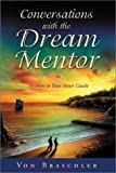 Conversations with the Dream Mentor, Von Braschler, 0738702501