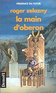 Le cycle des Princes d'Ambre : [4] : La main d'Obéron, Zelazny, Roger