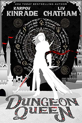 Dungeon Queen by [Kinrade, Karpov, Chatham, Liv]