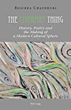 The Literary Thing: History, Poetry and the Making of a Modern Cultural Sphere
