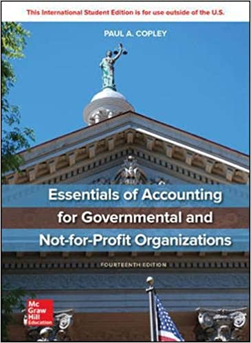 Essentials of Accounting for Governmental and Not-for-Profit Organizations, 14th Edition