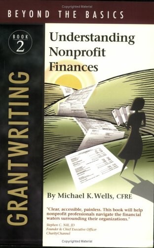 Grantwriting Beyond the Basics: Understanding Nonprofit Finances, Book 2 (Grantwriting Beyond the Basics Series)