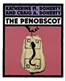The Penobscot, Katherine Doherty, 0531157644