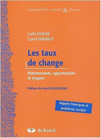 Lire un Le taux de change : Déterminants, opportunités et risques pdf ebook
