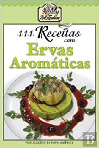 111 Receitas com Ervas Aromáticas (Portuguese Edition): Ana da Costa Cabral: 9789721057890: Amazon.com: Books