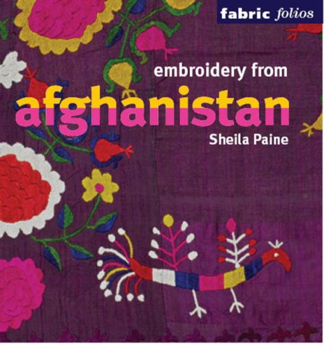 Download Embroidery from Afghanistan (Fabric Folios) PDF