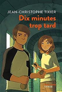 Dix minutes trop tard, Tixier, Jean-Christophe