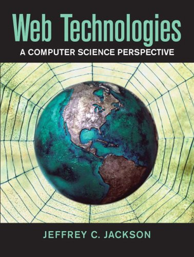 [PDF] Web Technologies: A Computer Science Perspective Free Download | Publisher : Prentice Hall | Category : Computers & Internet | ISBN 10 : 0131856030 | ISBN 13 : 9780131856035