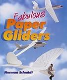 Fabulous Paper Gliders, Norman Schmidt, 1895569214
