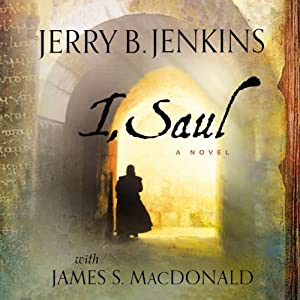 I, Saul Audiobook by Jerry B. Jenkins, James MacDonald Narrated by John McLain