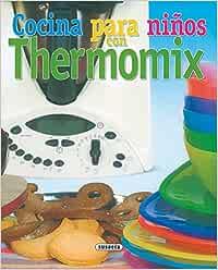 Cocina Para Niños Con Thermomix El Rincón Del Paladar: Amazon.es: Susaeta, Equipo: Libros