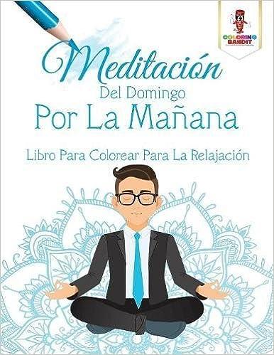 Meditación Del Domingo Por La Mañana: Libro Para Colorear ...