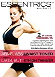 Buy Essentrics Workout: Arms, Abs & Waist Toner / Legs, Butt & Thigh Thinner