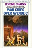 War Cries over Avenue C, Jerome Charyn, 0140087966