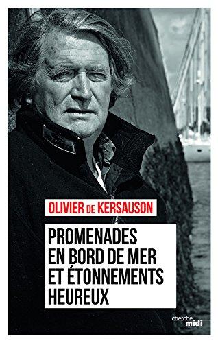 Promenades en bord de mer et étonnements heureux [ biographie ] (French Edition)