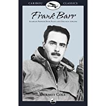 Frank Barr: Alaskan Pioneer Bush Pilot and One-Man Airline (Caribou Classics) (Paperback) - Common