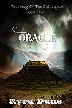 Oracle (Prophecy Of The Cataclysm #2) by [Dune, Kyra]
