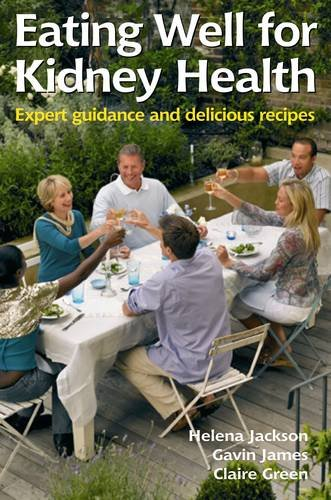 Eating Well for Kidney Health: Expert Guidance and Delicious Recipies (Class Health) pdf