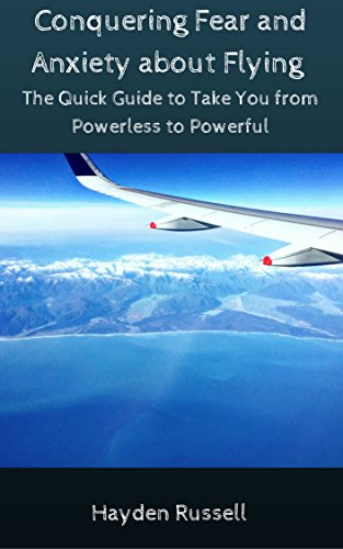 #freebooks – [Kindle] Conquering Fear and Anxiety About Flying: The Quick Guide to Take You from Powerless to Powerful (free until December 6th)