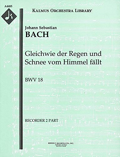 Gleichwie der Regen und Schnee vom Himmel fällt, BWV 18: Recorder 2 part (Qty 3) [A4485]
