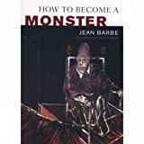 How to Become a Monster, Jean Barbe, 1552785793