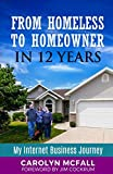 img - for From Homeless to Homeowner in 12 Years: My Internet Business Journey book / textbook / text book