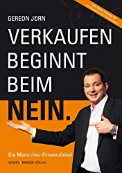 Verkaufen beginnt beim Nein: Die Menschler® Einwandbibel von Jörn, Gereon (2013) Gebundene Ausgabe