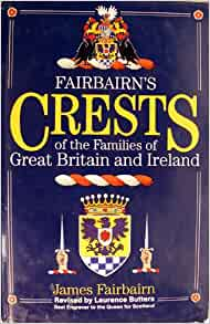 Fairbairn's Book of Crests of the Families of Great Britain and Ireland. 2 Volumes in 1