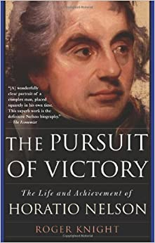 Book The Pursuit of Victory: The Life and Achievement of Horatio Nelson – June 5, 2007
