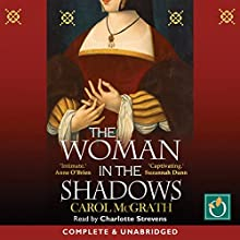 The Woman in the Shadows Audiobook by Carol McGrath Narrated by Charlotte Strevens