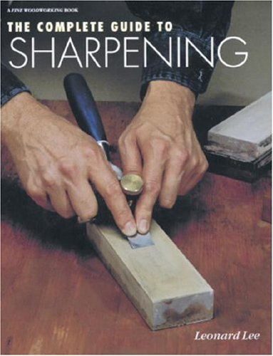 The Complete Guide to Sharpening (Fine Woodworking) by [Lee, Leonard]