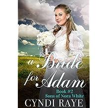 A Bride For Adam - Book #2: Sons of Nora White