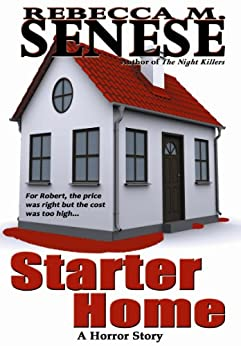 Starter Home: A Horror Story by [Senese, Rebecca M.]