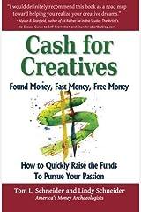 Cash for Creatives: Found Money, Fast Money, Free Money by Lindy and Tom L. Schneider (2013-07-15) Mass Market Paperback