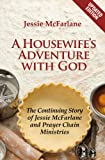 img - for A Housewife's Adventure with God: The Continuing Story of Jessie McFarlane and Prayer Chain Ministries book / textbook / text book