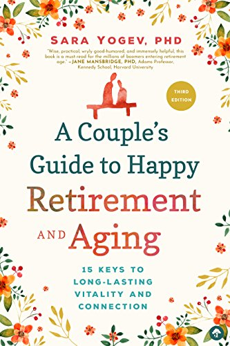 A Couple's Guide to Happy Retirement and Aging: 15 Keys to a Lasting Relationship ()